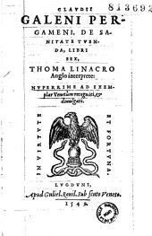 Claudii Galeni De sanitate tuenda libri sex