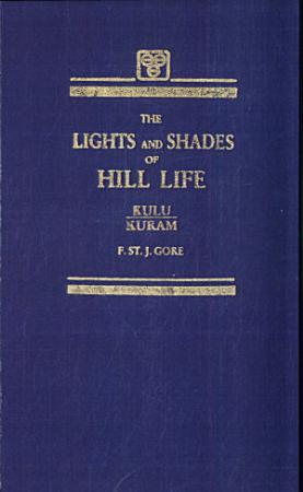 The Lights and Shades of Hill Life PDF