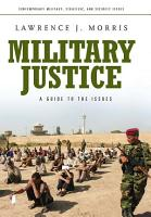 Military Justice  A Guide to the Issues PDF