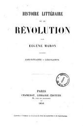 Histoire littéraire de la révolution Constituante-Législative Eugène Maron