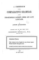 A compendium of the comparative grammar of the Indo European  Sanskrit  Greek and Latin languages PDF