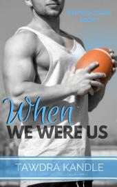 When We Were Us: Keeping Score Trilogy Book One