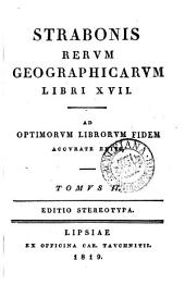 Strabonis rerum geographicarum libri xvii. Ed. stereotypa: Τόμος 2