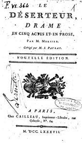 Le Déserteur, drame en cinq actes en prose, par m. Mercier. Corrigé par m. J. Patrat