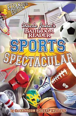 Uncle John s Bathroom Reader Sports Spectacular PDF