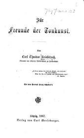 Für Freunde der Tonkunst ... Mit dem Portrait Franz Schubert's