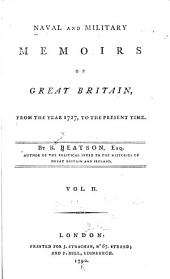 Naval and Military Memoirs of Great Britain: From the Year 1727, to the Present Time, Volume 2