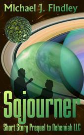 Sojourner: Short Story Prequel to Nehemiah, LLC