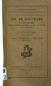 Vie de Bouchard le Vénérable: comte de Vendôme, de Corbeil, de Melun et de Paris