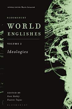 Bloomsbury World Englishes Volume 2  Ideologies PDF