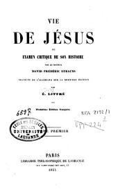 Vie de Jésus ou examen critique de son histoire: Volume1