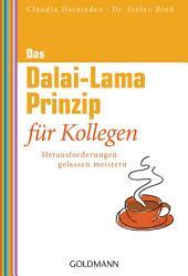 Das Dalai-Lama-Prinzip für Kollegen: Herausforderungen gelassen meistern