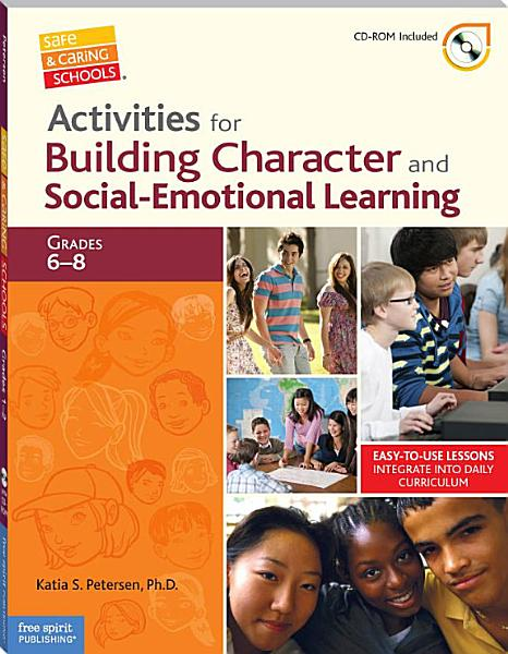 Activities for Building Character and Social Emotional Learning Grades 6   8 PDF