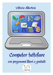 Computer tuttofare con programmi liberi e gratuiti
