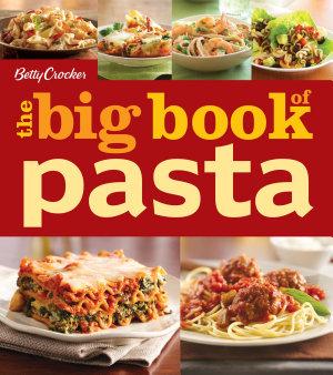 Betty Crocker The Big Book of Pasta