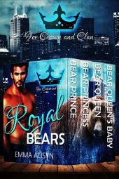 The Royal Bears Trilogy: Bear Shifter Paranormal Romance