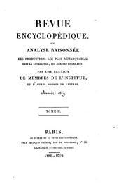 Revue encyclopédique, ou Analyse raisonnée des productions les plus remarquables dans la littérature, les sciences et les arts: Volume2