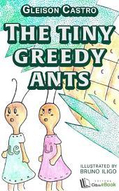 The tiny greedy ants