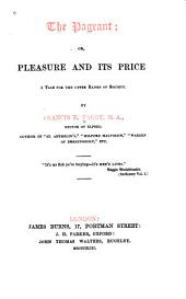 The Pageant; Or, Pleasure and Its Price: A Tale for the Upper Ranks of Society