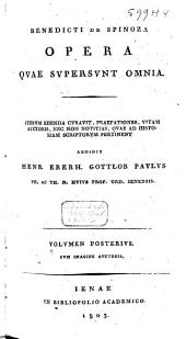 Benedicti de Spinoza opera qvae svpersvnt omnia: Volume 2