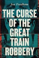 The Curse of the Great Train Robbery