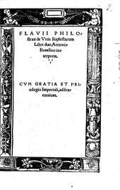 Flavii Philostrati de Vitis Sophistarum Libri duo