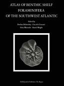 Atlas Of Benthic Shelf Foraminifera Of The Southwest Atlantic