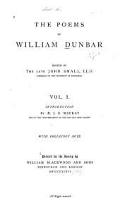 The Poems of William Dunbar: Volume 1