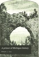 A Primer of Michigan History PDF