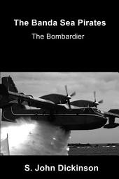 The Banda Sea Pirates: The Bombardier