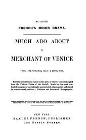 Much Ado about a Merchant of Venice: From the Original Text - a Long Way