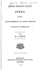 Quinti Horatii Flacci Opera: accedunt clavis metrica et notæ anglicæ juventuti accommodatæ