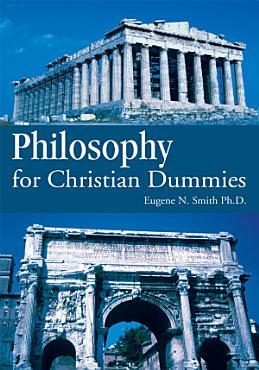Philosophy for Christian Dummies PDF