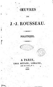 Oeuvres de J.-J. Rousseau: Politique, Volume2
