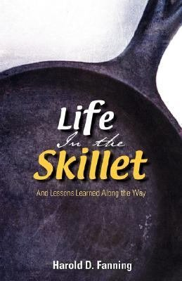 Life in the Skillet