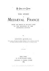 Mediaeval France: From the Reign of Hugues Capet to the Beginning of the Sixteenth Century