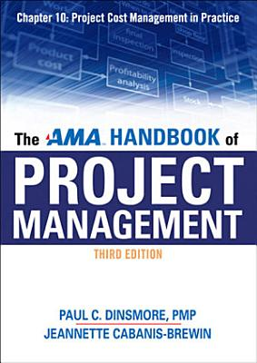 The AMA Handbook of Project Management Chapter 10  Project Cost Management in Practice