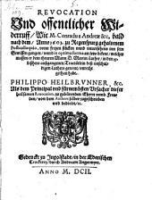 Revocation und offentlicher Widerruf, wie Conradi Andreae in den 15 Tractätlein des unschuldigen Luthers genannt, unrecht gethan habe