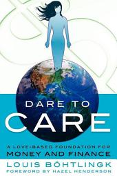 Dare to Care: A Love-Based Foundation for Money and Finance