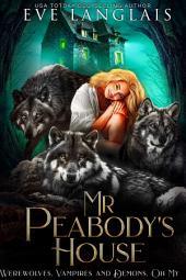 Mr. Peabody's House: Werewolves, Vampires and Demons, Oh My #2