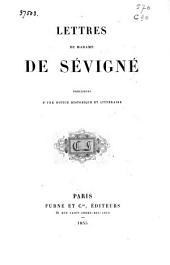 Lettres de Madame de Sévigné: précédées d'une notice historique et littéraire [par Charles Nodier].