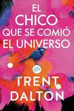 Boy Swallows Universe \ El chico que se comió el universo (Spanish edition)