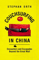 Couchsurfing in China  Encounters and Escapades Beyond the Great Wall PDF
