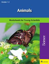 Animals: Worksheets for Young Scientists