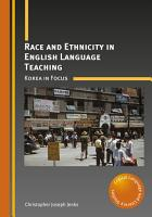 Race and Ethnicity in English Language Teaching PDF