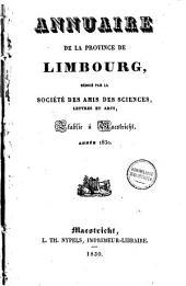 Annuaire de la province de Limbourg: rédigé par La Société des Amis des Sciences, Lettres et Arts, Établie à Maestricht, Volume7