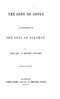 The Song of Songs     An Exposition by the Rev  A  Moody Stuart  Second Edition   With the Text   PDF