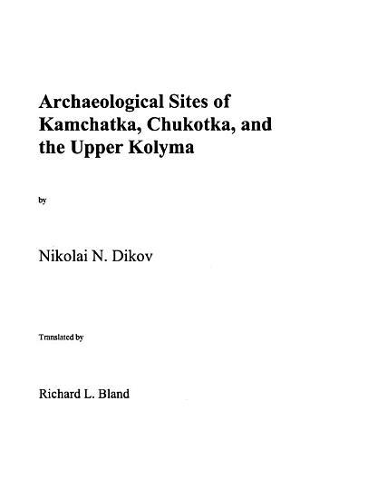Archaeological sites of Kamchatka  Chukotka  and the Upper Kolyma PDF