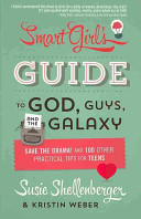 The Smart Girl s Guide to God  Guys  and the Galaxy PDF