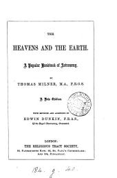 The Heavens and the Earth: or, familiar illustrations of Astronomy